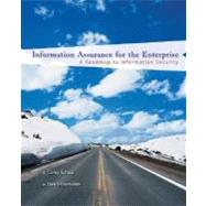 Information Assurance for the Enterprise : A Roadmap to Information Security by Schou, Corey; Shoemaker, Daniel, 9780072255249