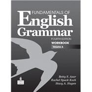 Fundamentals of English Grammar Workbook, Volume A by Azar, Betty Schrampfer; Koch, Rachel Spack; Hagen, Stacy A., 9780137075249