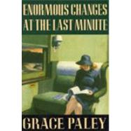 Enormous Changes at the Last Minute Stories by Paley, Grace, 9780374515249