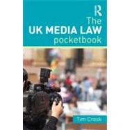 The UK Media Law Pocketbook by Crook; Tim, 9780415645249