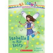 The Earth Fairies #2: Isabella the Air Fairy by Meadows, Daisy, 9780545605250