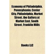 Economy of Philadelphia, Pennsylvania by , 9781156815250
