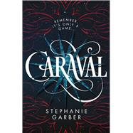 Caraval by Garber, Stephanie, 9781250095251