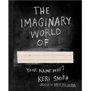 The Imaginary World Of... by Smith, Keri, 9780399165252