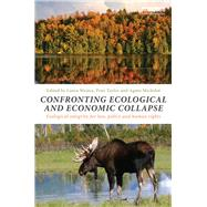 Confronting Ecological and Economic Collapse: Ecological Integrity for Law, Policy and Human Rights by Westra; Laura, 9780415825252