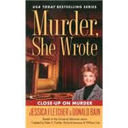 Close-up on Murder by Fletcher, Jessica; Bain, Donald, 9780451465252