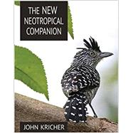 The New Neotropical Companion by Kricher, John, 9780691115252