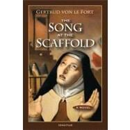 The Song at the Scaffold by Von Le Fort, Gertrude; Marx, Olga, 9781586175252