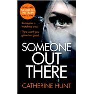 Someone Out There by Hunt, Catherine, 9780008165253