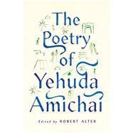 The Poetry of Yehuda Amichai by Amichai, Yehuda; Alter, Robert, 9780374235253