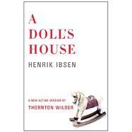 A Doll's House by Ibsen, Henrik; Wilder, Thornton (ADP), 9781559365253