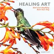 Healing Art by Flatt, Robert, 9781942945253