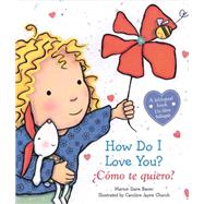 How Do I Love You? / ¿Cómo te quiero? (Bilingual) by Bauer, Marion Dane; Church, Caroline Jayne, 9780545665254