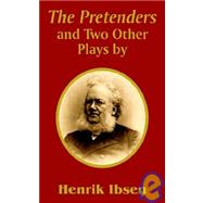 The Pretenders and Two Other Plays by Ibsen, Henrik Johan, 9781410205254