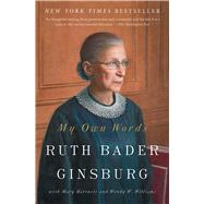 My Own Words by Ginsburg, Ruth Bader; Hartnett, Mary (CON); Williams, Wendy W. (CON), 9781501145254