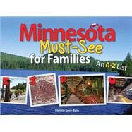 Minnesota Must-See for Families An A to Z List by Gove-Berg,  Christie, 9781591935254
