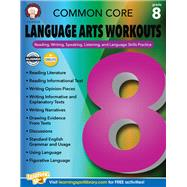 Common Core Language Arts Workouts, Grade 8 by Armstrong, Linda; Dieterich, Mary, 9781622235254