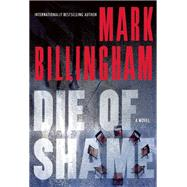 Die of Shame by Billingham, Mark, 9780802125255