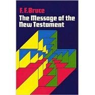 Message of the New Testament by Bruce, Frederick Fyvie, 9780802815255