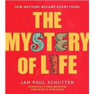 The Mystery of Life by Schutten, Jan Paul; Rieder, Floor, 9781582705255