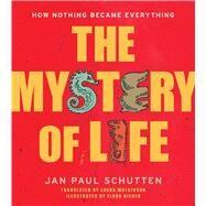 The Mystery of Life by Schutten, Jan Paul; Rieder, Floor, 9781582705255