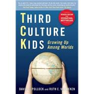 Third Culture Kids, Revised Edition : The Experience of Growing up among Worlds by Pollock, David, 9781857885255