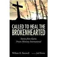 Called to Heal the Brokenhearted by Barnwell, William H.; Horne, Jed (AFT), 9781496805256