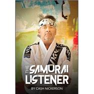 The Samurai Listener by Nickerson, Cash, 9781682615256