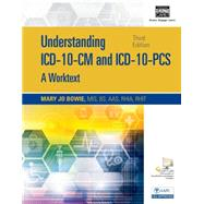 Understanding ICD-10-CM and ICD-10-PCS A Worktext, Spiral bound Version (with Cengage EncoderPro.com Demo Printed Access Card) by Bowie, Mary Jo, 9781305265257