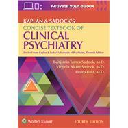 Kaplan & Sadock's Concise Textbook of Clinical Psychiatry by Sadock, Benjamin; Sadock, Virginia A.; Ruiz, Pedro, 9781496345257