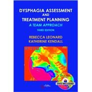 Dysphagia Assessment and Treatment Planning: A Team Approach (Book with DVD) by Leonard, Rebecca, Ph.D., 9781597565257