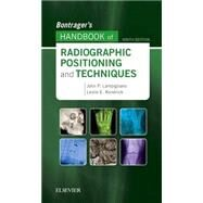Bontrager's Handbook of Radiographic Positioning and Techniques by Lampignano, John, 9780323485258