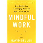 Mindful Work by Gelles, David, 9780544705258