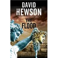 The Flood: A Mystery Set in Florence, Italy by Hewson, David, 9780727885258