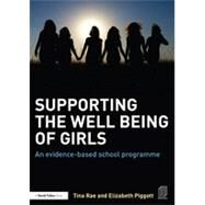 Supporting the Well Being of Girls: An Evidence-based School Programme by Rae; Tina, 9781138015258