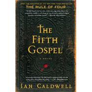 The Fifth Gospel by Caldwell, Ian, 9781501105258