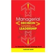 Managerial Decision Making and Leadership : The Essential Pocket Strategy Book by Wang, Caroline, 9780470825259