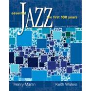 Essential Jazz : The First 100 Years by Martin, Henry; Waters, Keith, 9780495505259