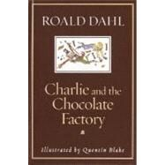 Charlie and the Chocolate Factory by DAHL, ROALDBLAKE, QUENTIN, 9780375915260
