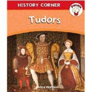 Popcorn: History Corner: Tudors by Harman, Alice, 9780750295260