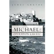 Michael : Operation Liberte' by JAMES GRETHE, 9781426915260