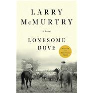 Lonesome Dove A Novel by McMurtry, Larry, 9781439195260