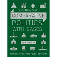 Essentials of Comparative Politics With Cases: Ap Edition by O'Neil, Patrick H.; Fields, Karl; Share, Don, 9780393265262