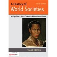 A History of World Societies Value, Combined Volume by McKay, John P.; Buckley Ebrey, Patricia; Beck, Roger B.; Crowston, Clare Haru; Wiesner-Hanks, Merry E.; Davila, Jerry, 9781457685262