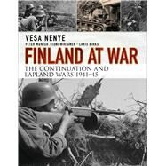 Finland at War: the Continuation and Lapland Wars 1941–45 by Nenye, Vesa; Munter, Peter; Wirtanen, Toni; Birks, Chris, 9781472815262
