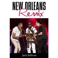 New Orleans Remix by Sullivan, Jack, 9781496815262