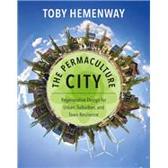 The Permaculture City by Hemenway, Toby, 9781603585262