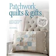 Patchwork Quilts & Gifts: 20 Inspirational Patchwork and Applique Projects by Colwill, Jo, 9781446305263