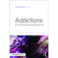 Addictions: A Social Psychological Perspective by Kopetz; Catalina E., 9781848725263