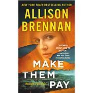 Make Them Pay by Brennan, Allison, 9781250105264
